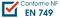 Conforme : NF EN 749